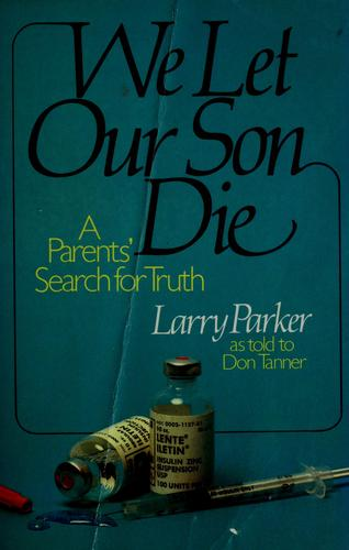 We let our son die by Parker, Larry