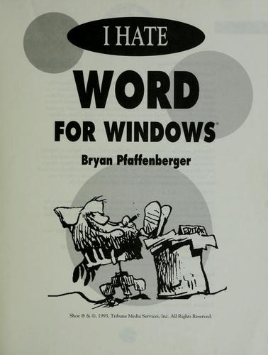 I hate Word for Windows by Bryan Pfaffenberger