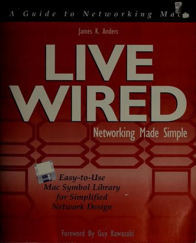 Live wired by James K. Anders