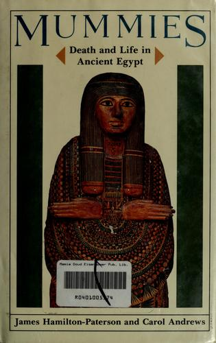 Mummies, death and life in ancient Egypt by James Hamilton-Paterson