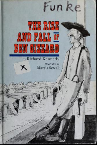 The rise and fall of Ben Gizzard by Kennedy, Richard