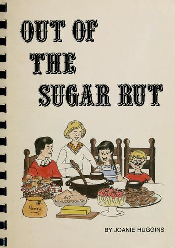 Out of the Sugar Rut by Joanie Huggins