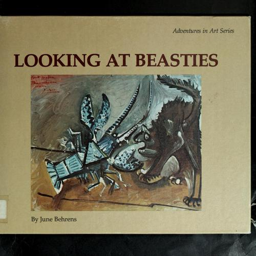 Looking at beasties by June Behrens