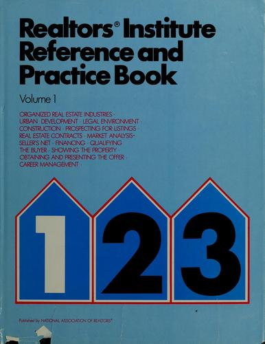 Realtors institute reference and practice book by National Association of Realtors.