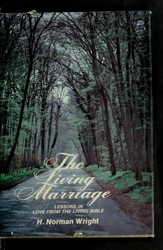 The living marriage by H. Norman Wright