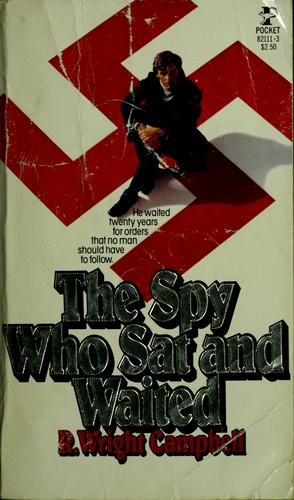 The spy who sat and waited by Robert Wright Campbell
