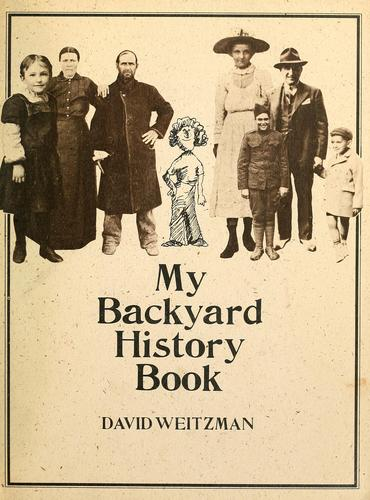 The Brown paper school presents my backyard history book by David Weitzman