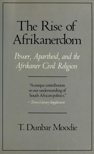 The rise of Afrikanerdom by T. Dunbar Moodie
