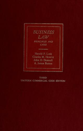 Business law; principles and cases by [by] Harold F. Lusk [and others]
