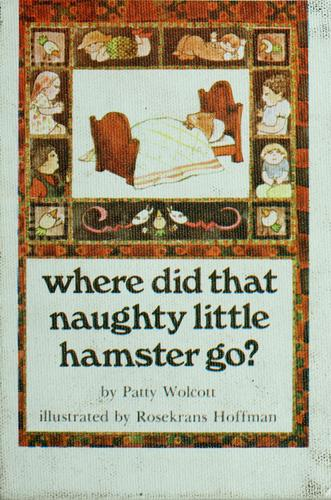 Where did that naughty little hamster go?