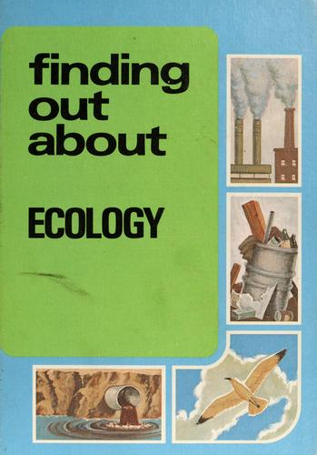 Finding out about ecology by Boleslaus John Syrocki