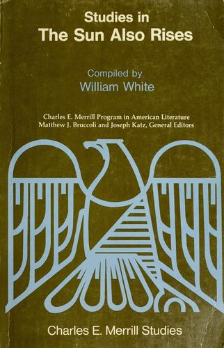The Merrill studies in The sun also rises by White, William