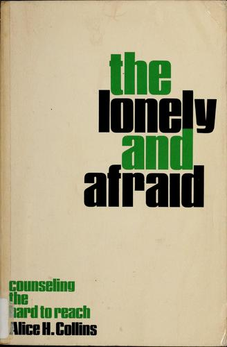 The lonely and afraid