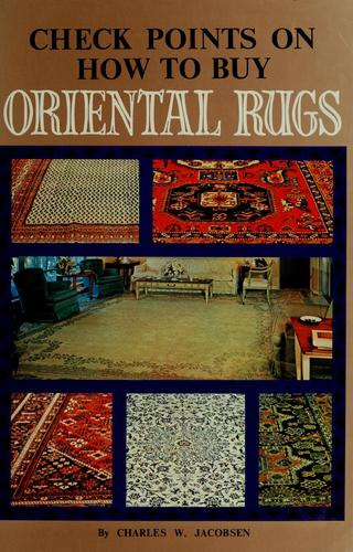 Check points on how to buy oriental rugs by Charles W. Jacobsen