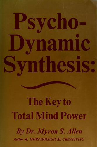 Psycho-dynamic synthesis by Myron S. Allen