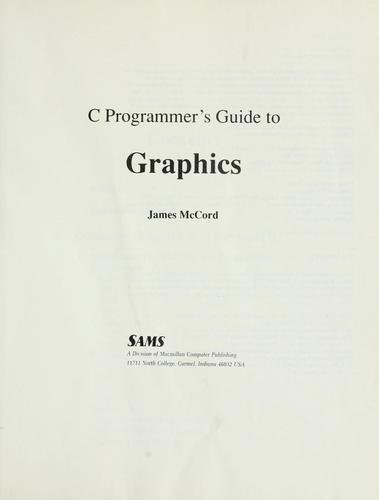 C programmer's guide to graphics by James McCord