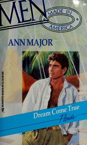 Dream Come True (Silhouette, Men, Made in America, Florida, No. 9) by Ann Major