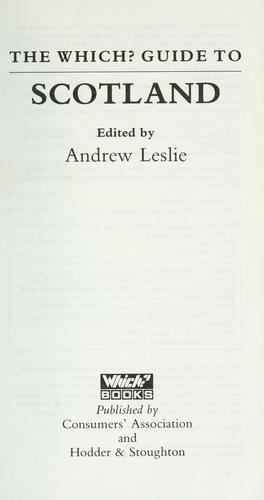 The Which? guide to Scotland by edited by Andrew Leslie.