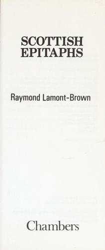 Scottish epitaphs by (edited by)Raymond Lamont-Brown.